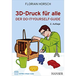 3D-Druck für alle - Der Do-it-yourself-Guide FREI ISBN 9783-446-44261-0