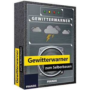 Assembly kit: Do-it-yourself storm alert FRANZIS-VERLAG 978-3-645-65238-4