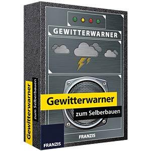 Bausatz: Gewitterwarner zum Selberbauen FRANZIS-VERLAG 978-3-645-65238-4